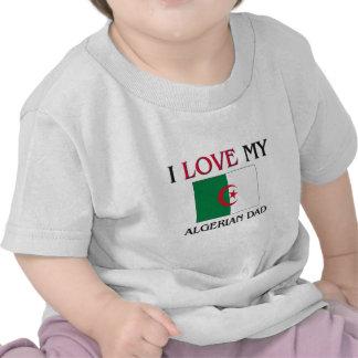 I Love My Algerian Dad T Shirts