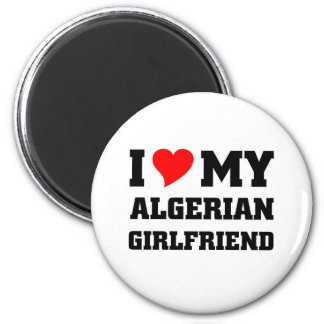 I love my algerian girlfriend 6 cm round magnet