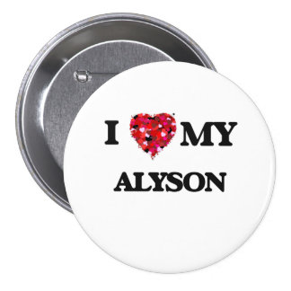 I love my Alyson 7.5 Cm Round Badge