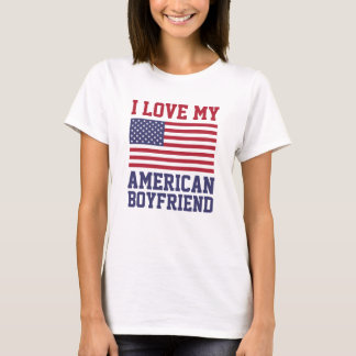 I Love My American Boyfriend T-Shirts