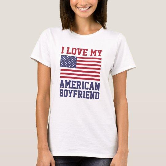 I Love My American Boyfriend T-Shirts