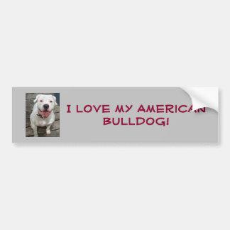 I love my American Bulldog! Bumper Sticker