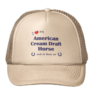 I Love My American Cream Draft Horse (Male Horse) Cap