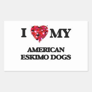 I love my American Eskimo Dogs Rectangular Sticker