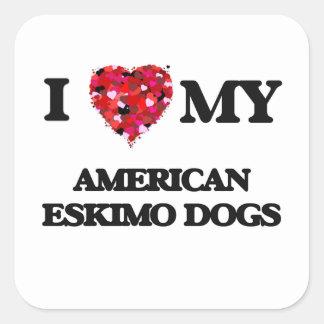 I love my American Eskimo Dogs Square Sticker