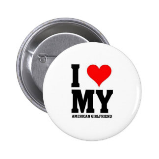 I love my American Girlfriend 6 Cm Round Badge