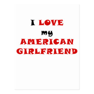 I Love my American Girlfriend Postcard
