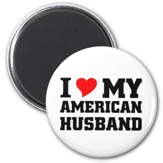 I love My American Husband Magnet