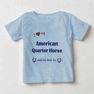 I Love My American Quarter Horse (Female Horse) Baby T-Shirt