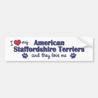 I Love My American Staffordshires (Multiple Dogs) Bumper Sticker