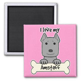 I Love My Amstaff Magnet