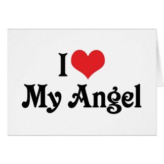 I Love My Angel Greeting Card