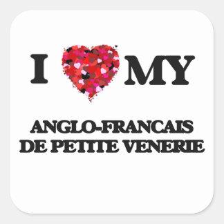 I love my Anglo-Francais De Petite Venerie Square Sticker