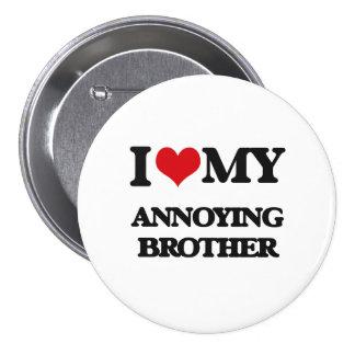I love my Annoying Brother 7.5 Cm Round Badge