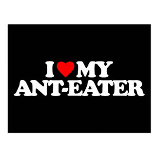 I LOVE MY ANT-EATER POSTCARD