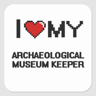 I love my Archaeological Museum Keeper Square Sticker