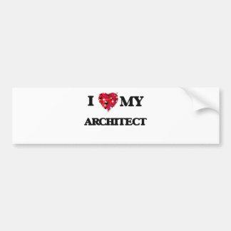 I love my Architect Car Bumper Sticker