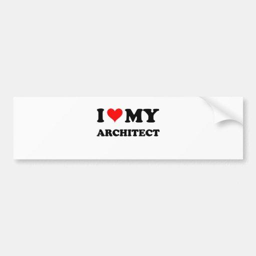 I Love My Architect Bumper Sticker