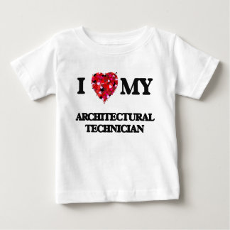 I love my Architectural Technician T Shirt
