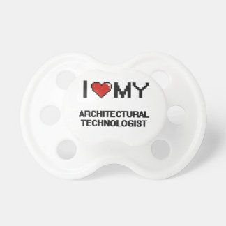 I love my Architectural Technologist BooginHead Pacifier