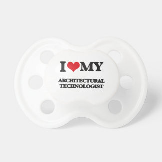 I love my Architectural Technologist Pacifiers