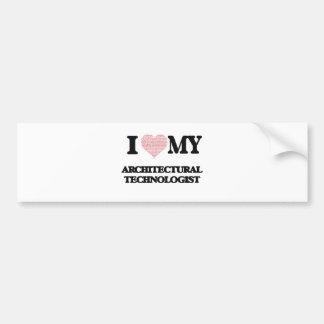 I love my Architectural Technologist (Heart Made f Bumper Sticker