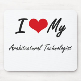 I love my Architectural Technologist Mouse Pad
