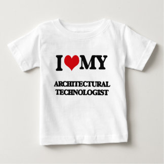 I love my Architectural Technologist Shirt
