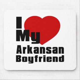 I Love My Arkansan boyfriend Mouse Pad
