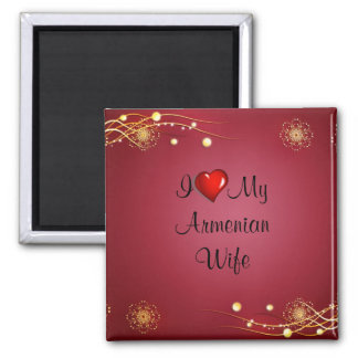 I Love My Armenian Wife Square Magnet