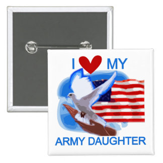 I Love My Army Daughter Tshirts and Gifts Buttons