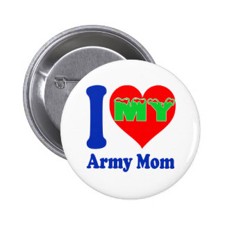 I love my Army Mom. Pinback Buttons