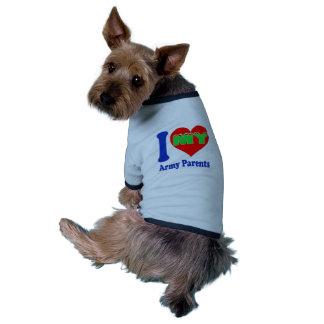 I love my Army Parent. Doggie T Shirt