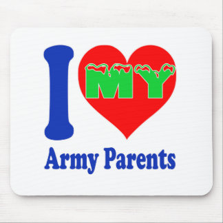 I love my Army Parent. Mousepads