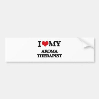 I love my Aroma Therapist Bumper Sticker