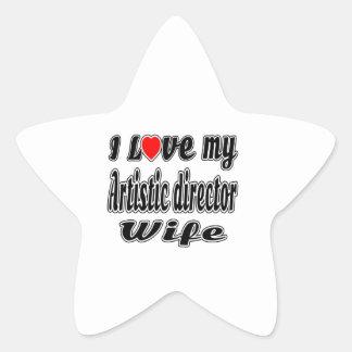 I love my Artistic director  wife Star Sticker