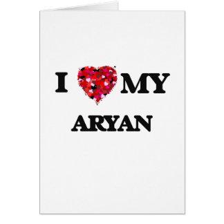 I love my Aryan Greeting Card