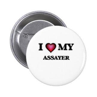 I love my Assayer 6 Cm Round Badge