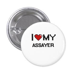 I love my Assayer 3 Cm Round Badge