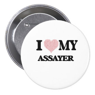 I love my Assayer (Heart Made from Words) 7.5 Cm Round Badge