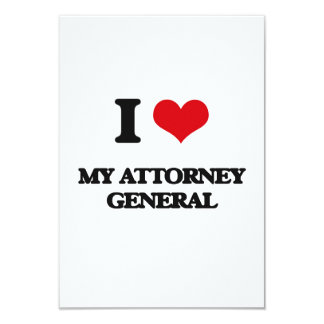 I Love My Attorney General 9 Cm X 13 Cm Invitation Card