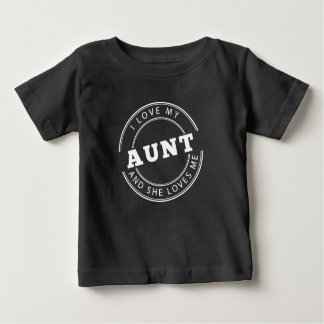 I Love My Aunt And She Loves Me Baby T-Shirt
