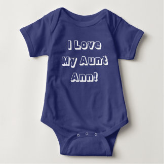 I Love My Aunt Ann! Personalizable Baby Bodysuit