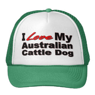 I Love My Australian Cattle Dog Gifts and Apparel Cap