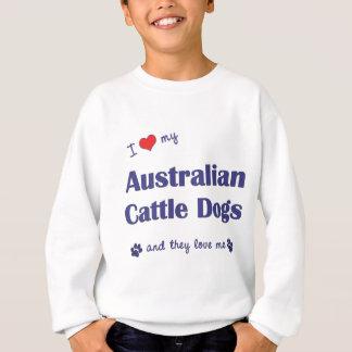 I Love My Australian Cattle Dogs (Multiple Dogs) Sweatshirt