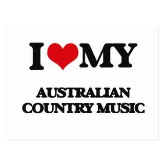 I Love My AUSTRALIAN COUNTRY MUSIC Post Card