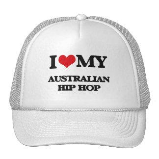 I Love My AUSTRALIAN HIP HOP Cap