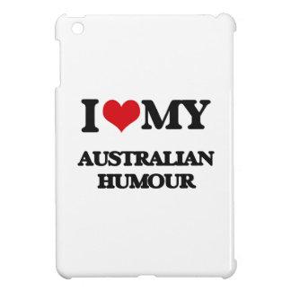 I Love My AUSTRALIAN HUMOUR iPad Mini Cover