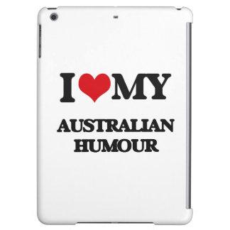 I Love My AUSTRALIAN HUMOUR Cover For iPad Air