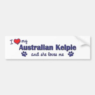 I Love My Australian Kelpie (Female Dog) Bumper Sticker